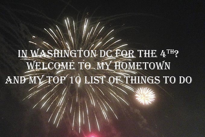 Top 10 List of Things to do in DC on the 4th of July 2016